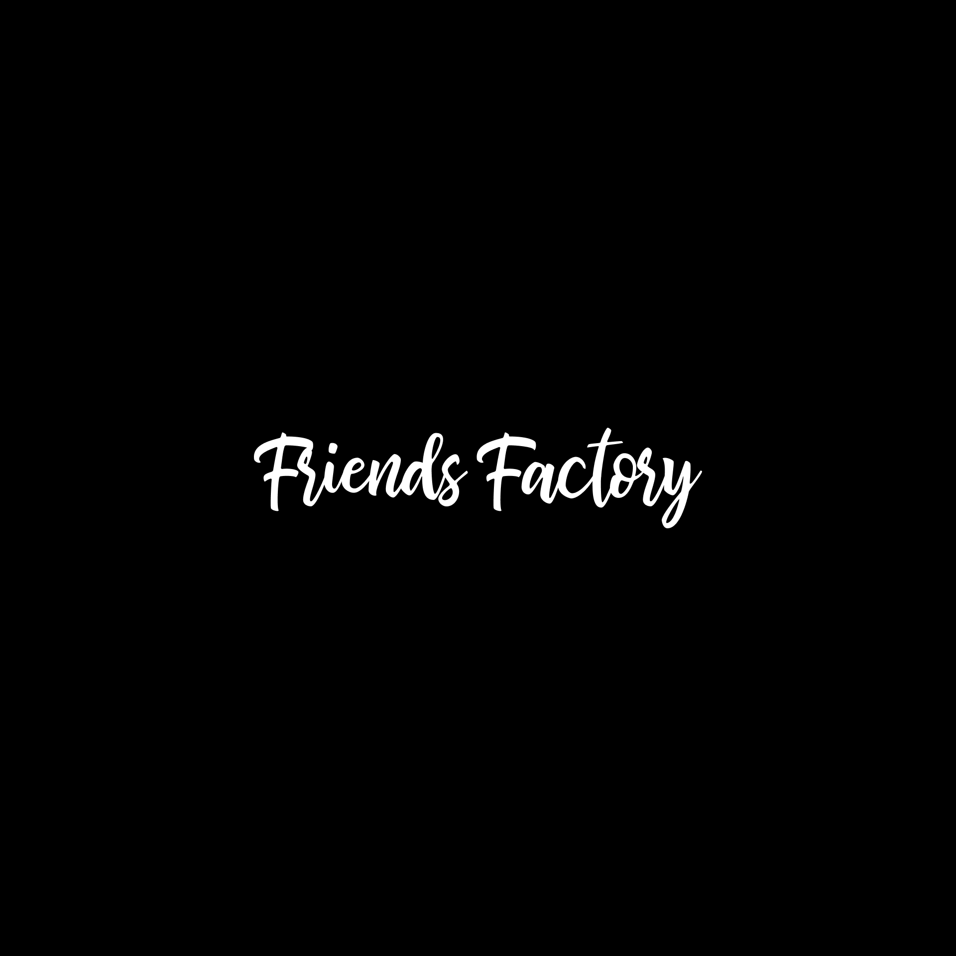 Friends factory